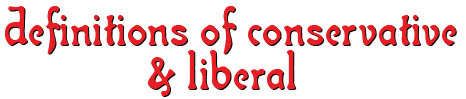 Official Definitions of Conservative and Liberal